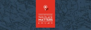 ThisPlaceMatters-TwitterCover2EN